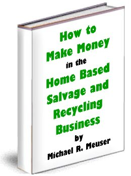 How To Make Money In The Home Based Salvage And Recycling